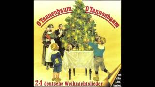 O Tannenbaum, O Tannenbaum (24 deutsche Weihnachtslieder)