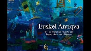 Euskel Antiqva: el Legado de Euskal Herria