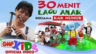 30 menit Lagu Anak Bersama Kak Nunuk
