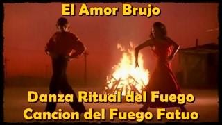 El Amor Brujo: Danza y Canción del Fuego Fatuo